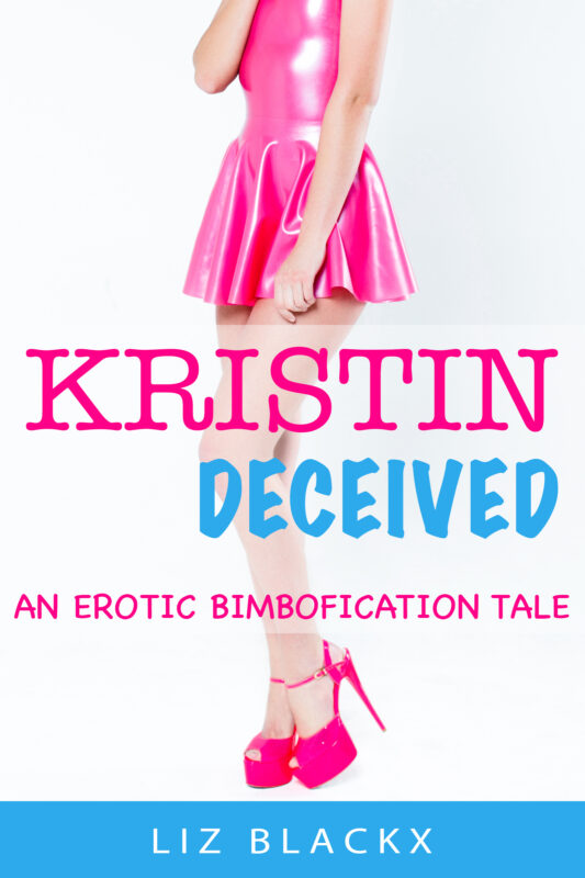 Kristin Deceived – An Erotic Bimbofication Tale